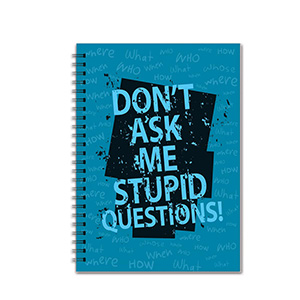 Don't Ask Me Stupid Question - Notebooks