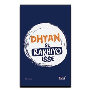 Dhyan Se rakhiyo isse - Fridge Magnets