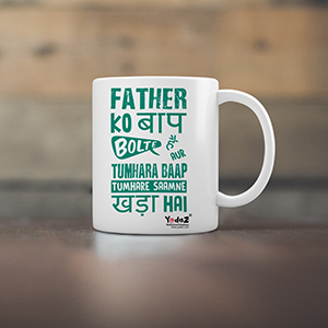 Father Ko Baap Bolte Hai - Coffee Mugs