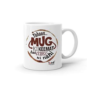 Yahan Mug Ki Keemat Hai - Coffee Mugs