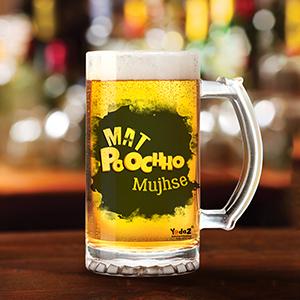 Mat Poocho Mujhse - Beer Mugs